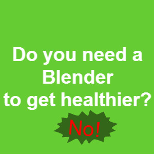 DO you need a blender