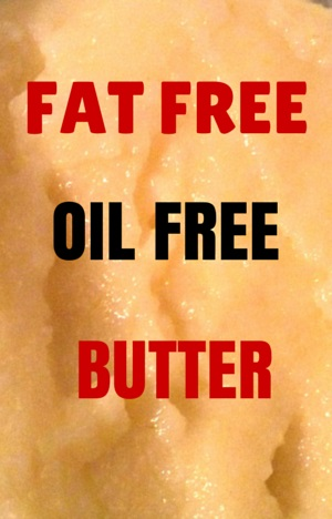 Fat Free  Healthy Butter