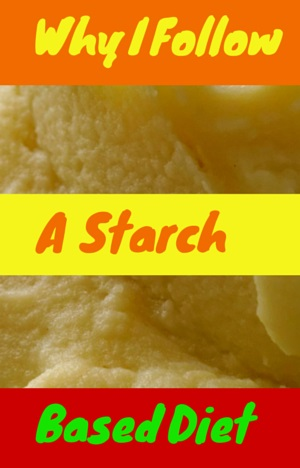 Whi I follow a starch based diet