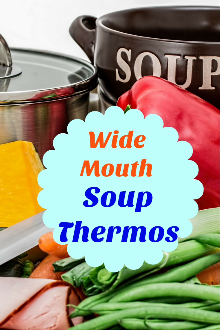 Keep Warm This Winter With Wide Mouth Soup Thermos - A Selection of Wide Mouth Thermos to take soup or hot food to work or school.